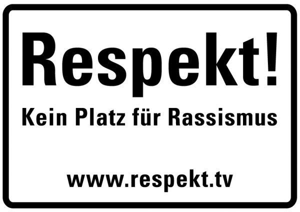 Schild: Respekt! Kein Platz für Rassismus